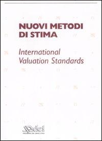 Nuovi metodi di stima. Iternational valuation standards