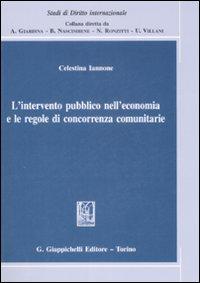 L'intervento pubblico nell'economia e le regole di concorrenza comunitarie
