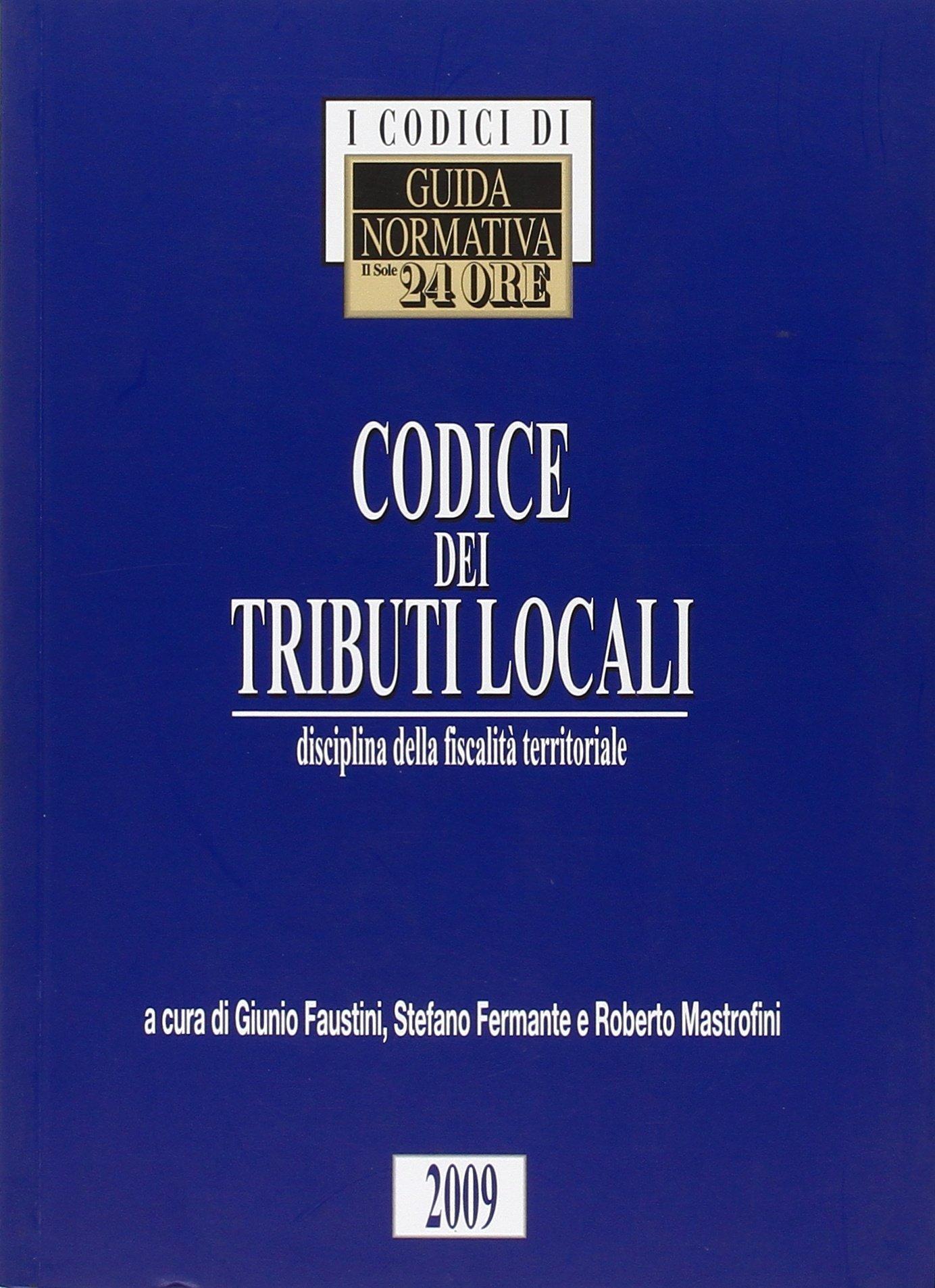 Codice dei tributi locali. Disciplina della fiscalità territoriale