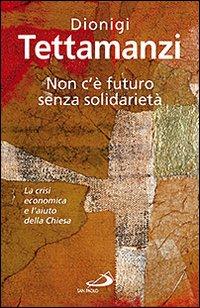 Non c'è Futuro Senza Solidarietà. La Crisi Economica e L'Aiuto della Chiesa