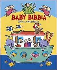 Baby Bibbia. Apri le finestrelle. Ediz. illustrata