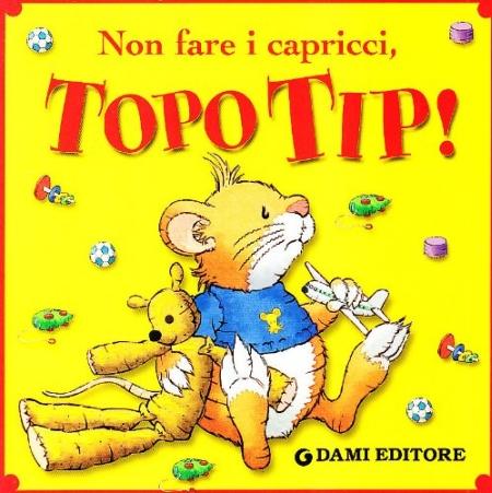 Non fare i capricci, Topo Tip!