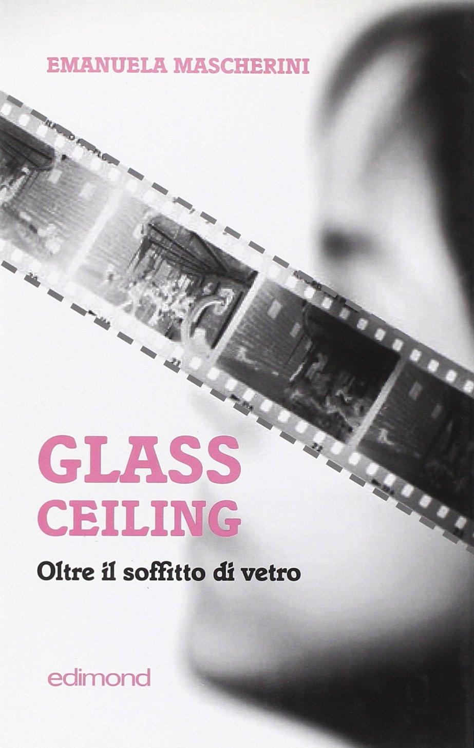 Glass ceiling. Oltre il soffitto di vetro