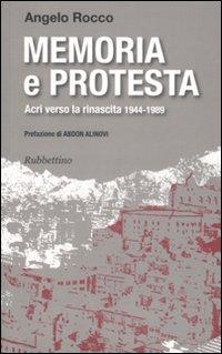 Memoria e protesta. Acri verso la rinascita 1944-1989