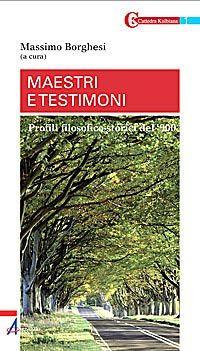 Maestri e Testimoni. Profili Filosofico-Teologici del '900