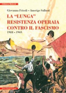 La lunga resistenza operaia contro il fascismo