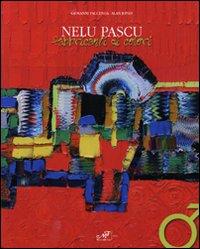 Nelu Pascu. Fabbricanti di colori. Catalogo della mostra. Ediz. italiana e inglese