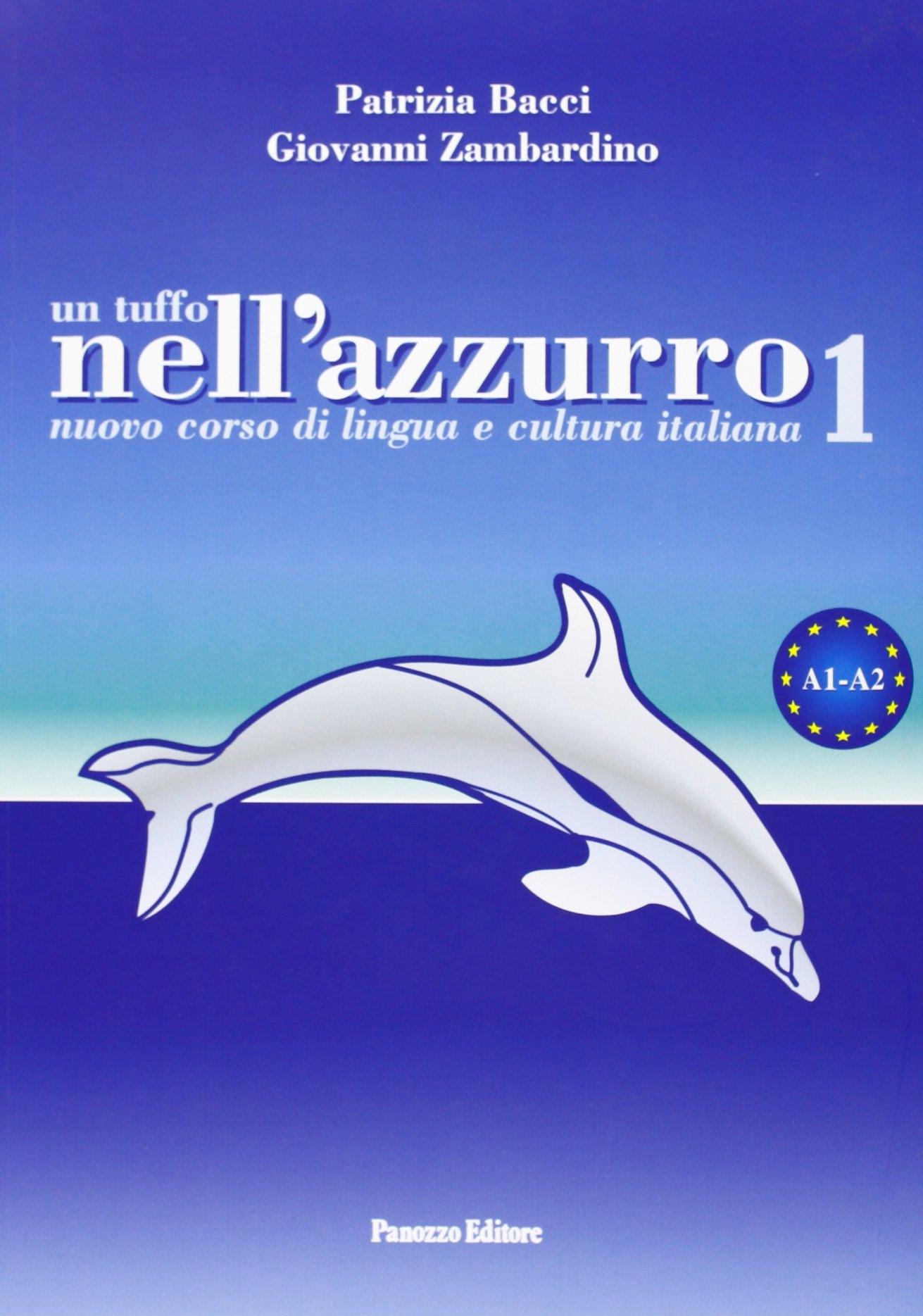 Un Tuffo nell'Azzurro. Nuovo Corso di Lingua e Cultura Italiana. con CD Audio. Vol. 1