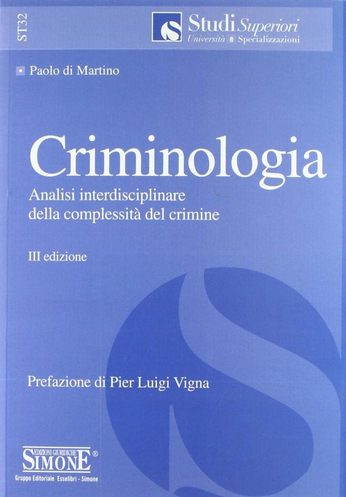 Criminologia. Analisi interdisciplinare della complessità del crimine
