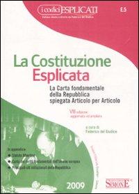 La costituzione esplicata. La Carta fondamentale della Repubblica spiegata articolo per articolo