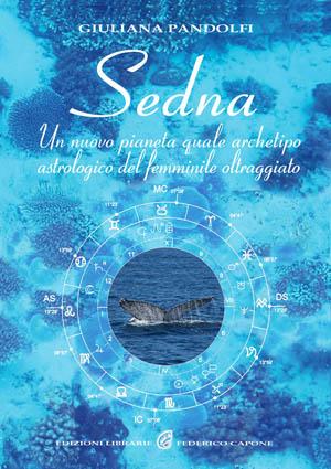 Sedna. Il nuovo corpo celeste, archetipo astrologico del femminile e della madre terra