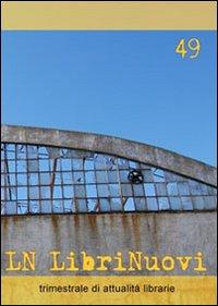 LN. LibriNuovi (2009). Vol. 49