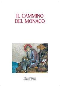 Il cammino del monaco. La vita monastica secondo la tradizione dei padri