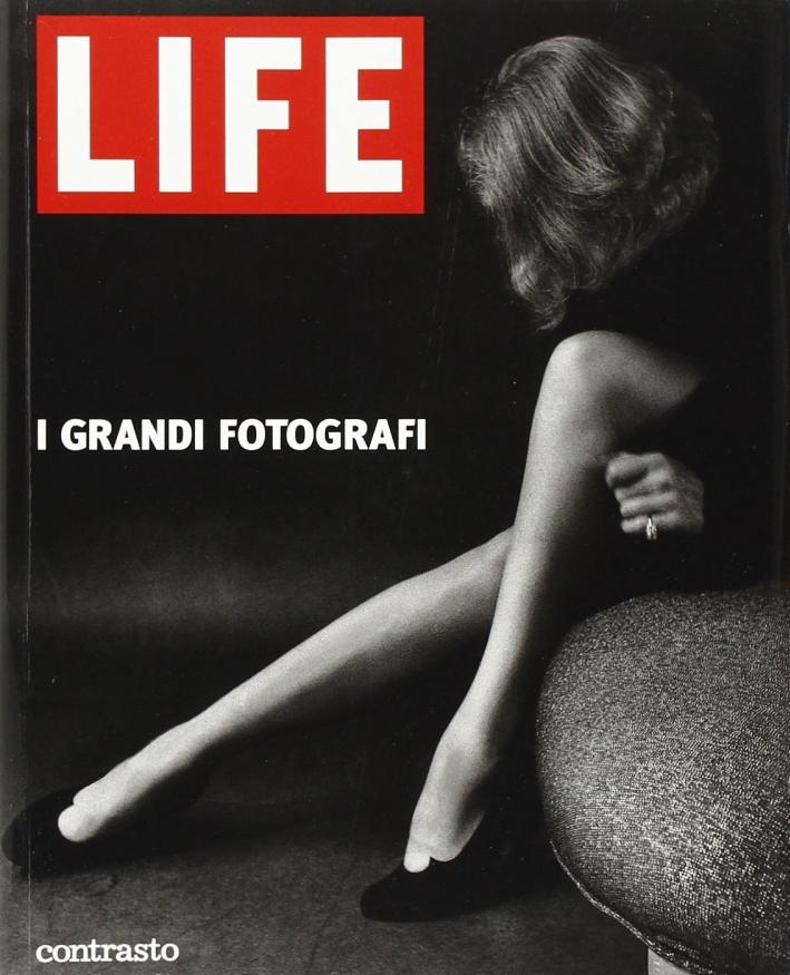 Life. I grandi fotografi. Ediz. illustrata