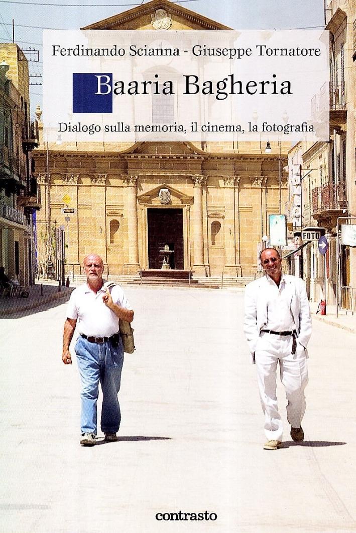Baaria Bagheria. Dialogo sulla Memoria, il Cinema, la Fotografia
