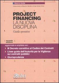 Project financing. La nuova disciplina. Guida operativa