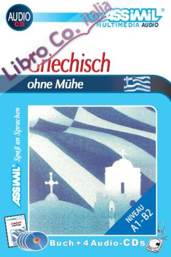 Griechisch ohne Muhe. Con 4 CD Audio.