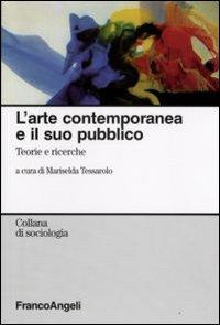 L'arte contemporanea e il suo pubblico. Teorie e ricerche.