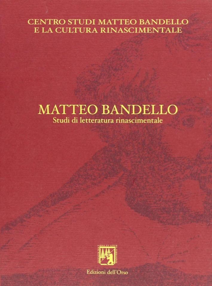 Matteo Bandello. Studi di letteratura rinascimentale.