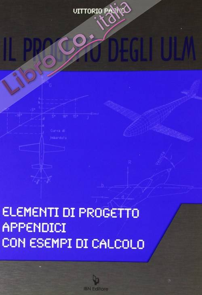 Il progetto degli ULM. Elementi di progetto appendici con esempi di calcolo