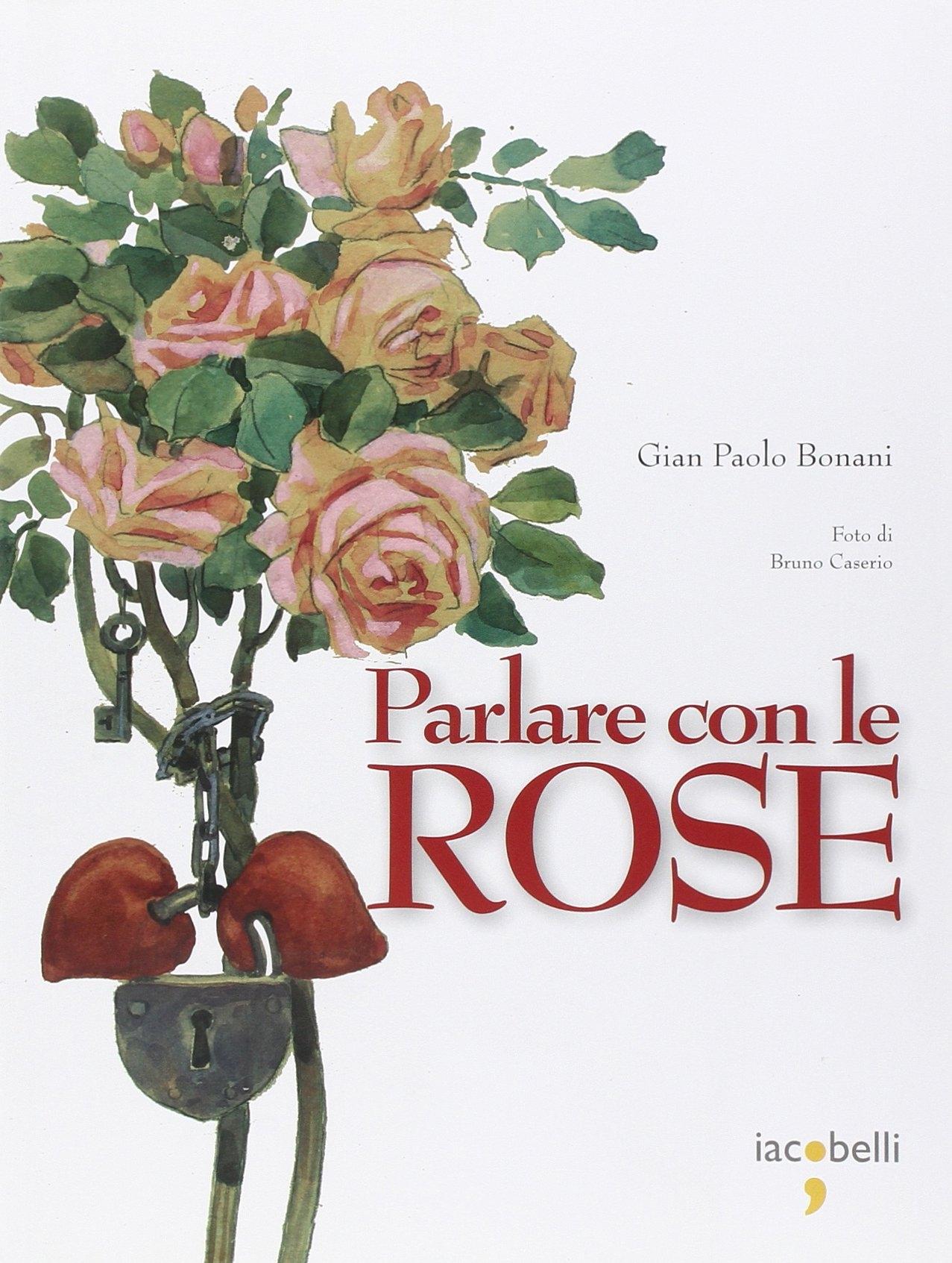 Parlare con le rose.