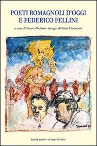 Poeti romagnoli d'oggi e Federico Fellini.