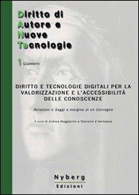 Diritto e tecnologie digitali per la valorizzazione e l'accessibilità delle conoscenze. Relazioni e saggi a margine di un convegno.