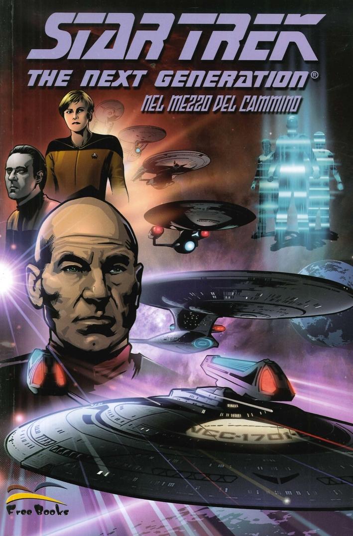 Star Trek. The Next Generation. Nel Mezzo del Cammino