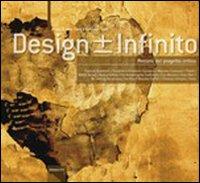 Design +/- Infinito. Percorsi di Progetto Critico