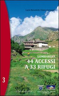 Lombardia. 44 Accessi a 33 Rifugi. Vol. 3