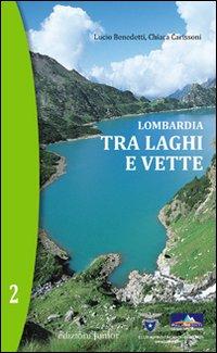 Lombardia. Tra Laghi e Vette. Vol. 2