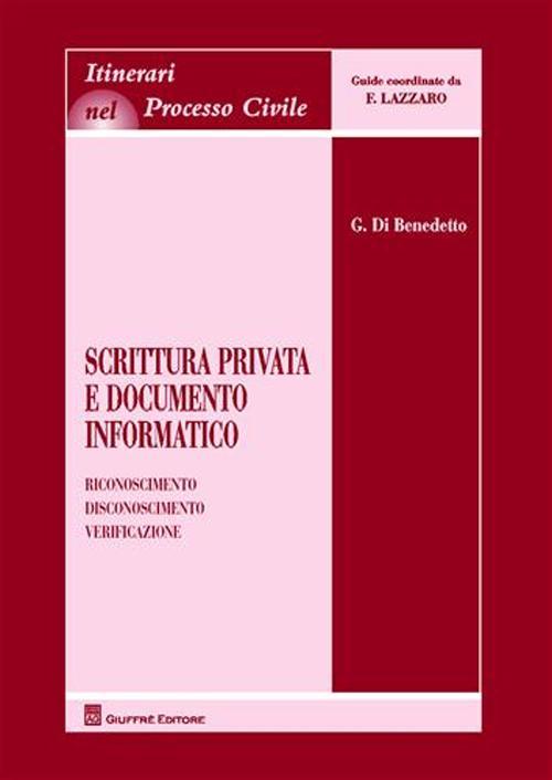 Scrittura privata e documento informatico. Riconoscimento, disconoscimento, verificazione