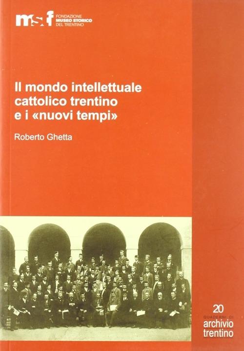 Il mondo intellettuale cattolico trentino e i