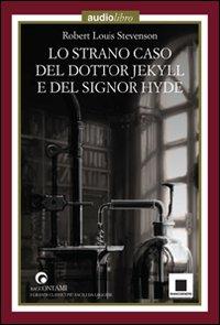 Lo strano caso del dottor Jekyll e del signor Hyde letto da Giulio Scarpati. Con Audiolibro