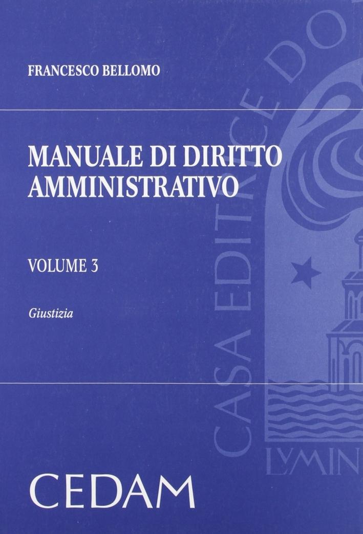 Manuale di Diritto Amministrativo. Vol. 3: Giustizia