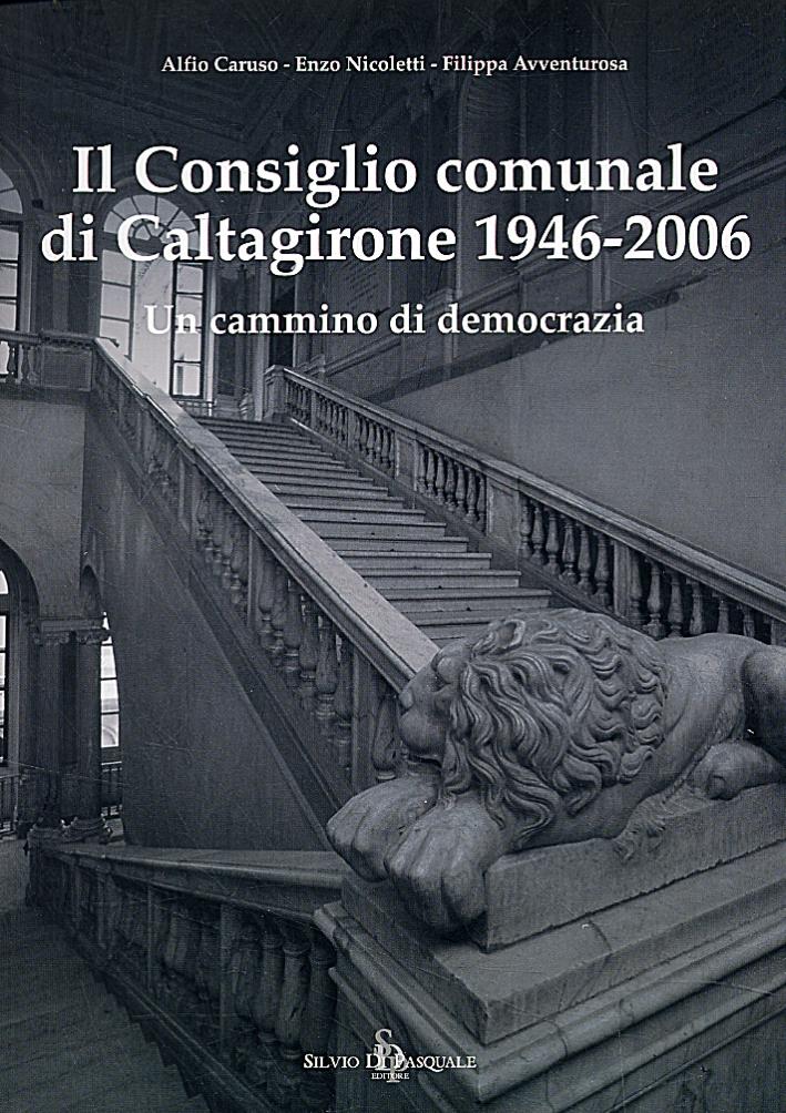 Il Consiglio Comunale di Caltagirone 1946-2006. Un Cammino di Democrazia