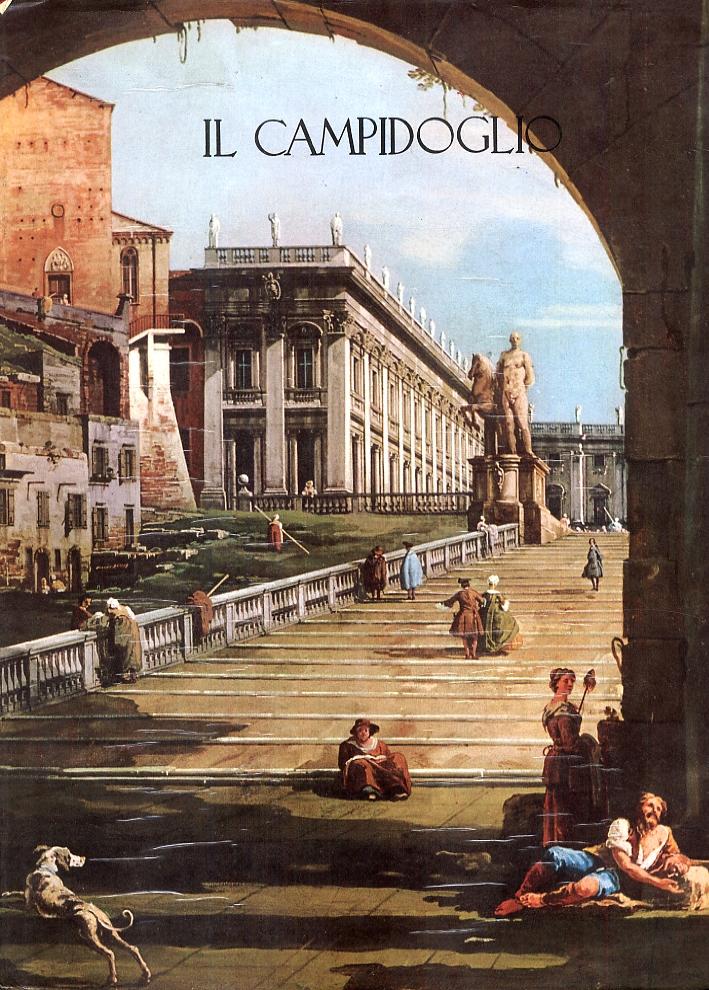 Il Campidoglio. Storia ed illustrazioni del Colle Capitolino, dei monumenti, degli edifici e delle raccolte storiche ed artistiche