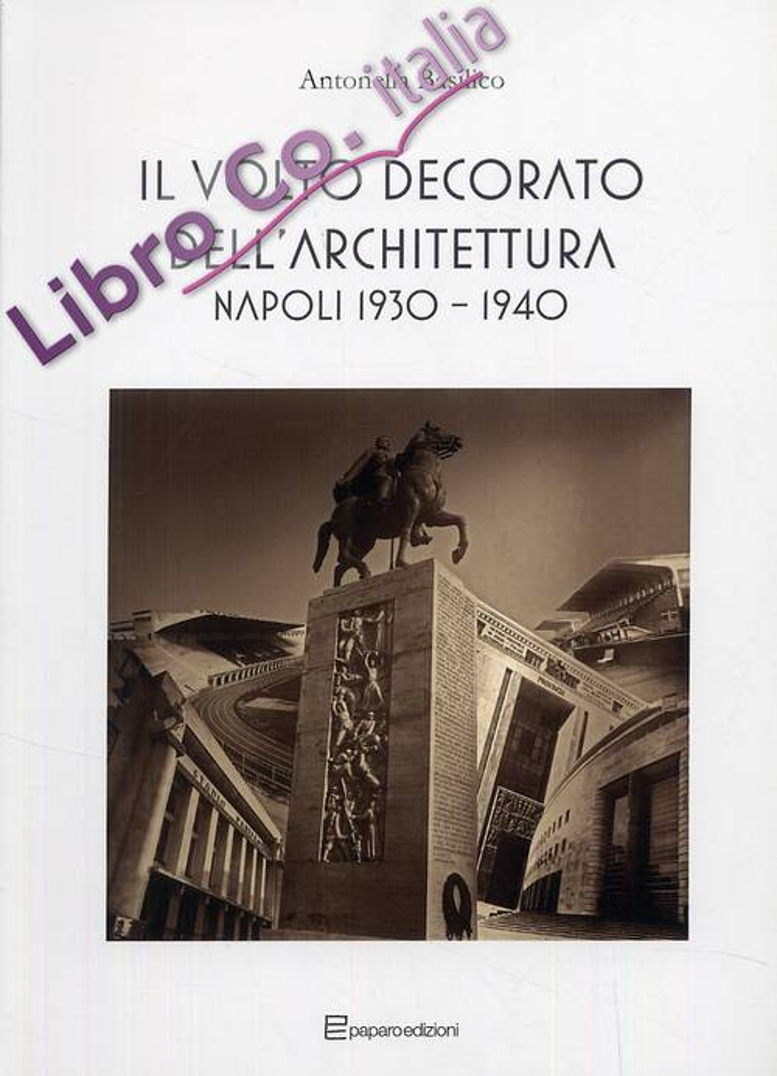 Il volto decorato dell'architettura. Napoli 1930-1940