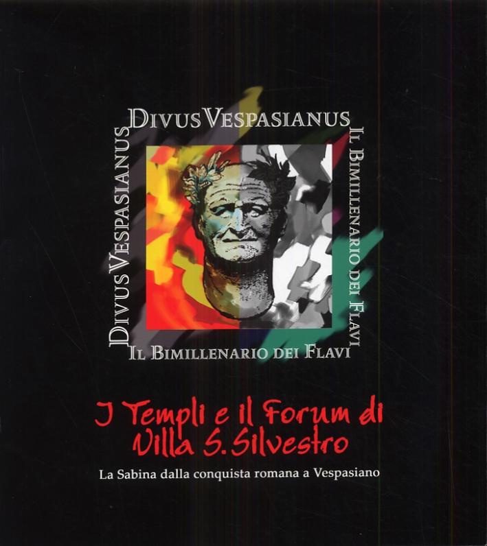 I Templi e il Forum di Villa San Silvestro. La Sabina dalla Conquista Romana a Vespasiano