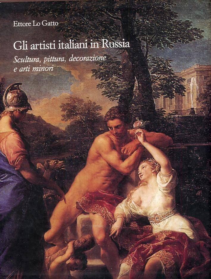 Gli Artisti Italiani in Russia. IV. Scultura, Pittura, Decorazione e Arti Minori