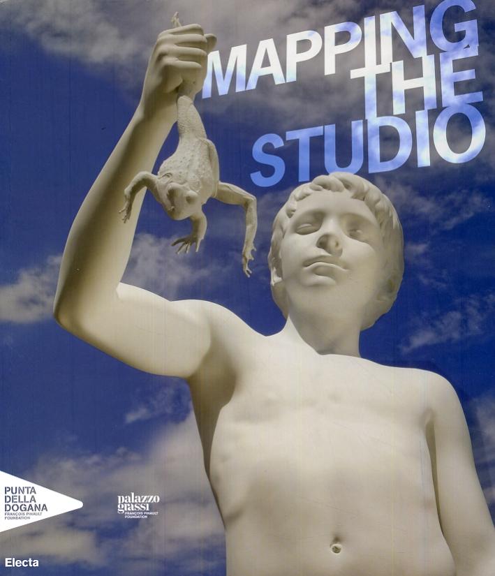 Mapping the Studio. Artisti dalla collezione Francois Pinault. Artists from the Francois Pinault Collection. Artistes de la collection Francois Pinault