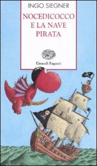 Nocedicocco e la nave pirata. Ediz. illustrata