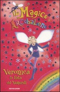 Veronica, la fata del venerdì. Il magico arcobaleno. Vol. 33