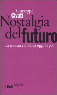 Nostalgia del futuro. La sinistra e il PD da oggi in poi