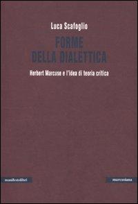Forme della dialettica. Herbert Marcuse e l'idea di teoria critica