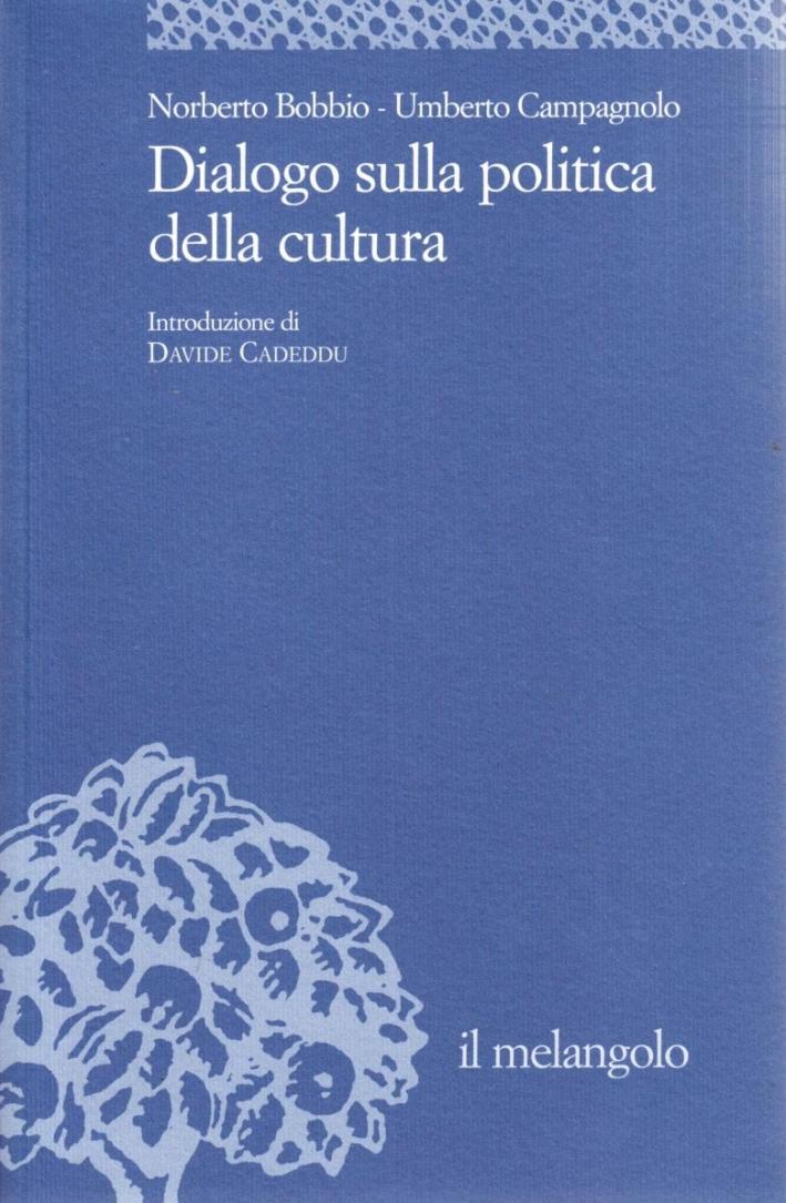Dialogo sulla politica della cultura