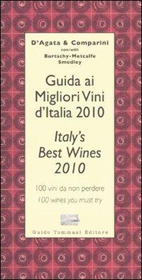 Guida ai Migliori Vini d'Italia 2010. 100 Vini da non Perdere-Italy'S Best Wines 2010. 100 Wines You Must Try