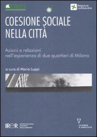 Coesione sociale nella città. Azioni e relazioni nell'esperienza di due quartieri di Milano