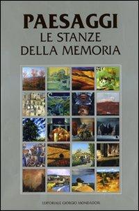 Paesaggi. Le stanze della memoria. Ediz. illustrata
