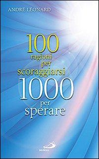 100 ragioni per scoraggiarsi. 1000 per sperare